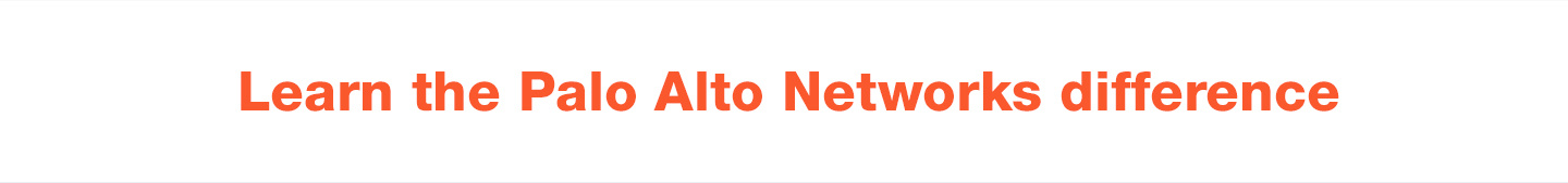 Learn the Palo Alto Networks Difference